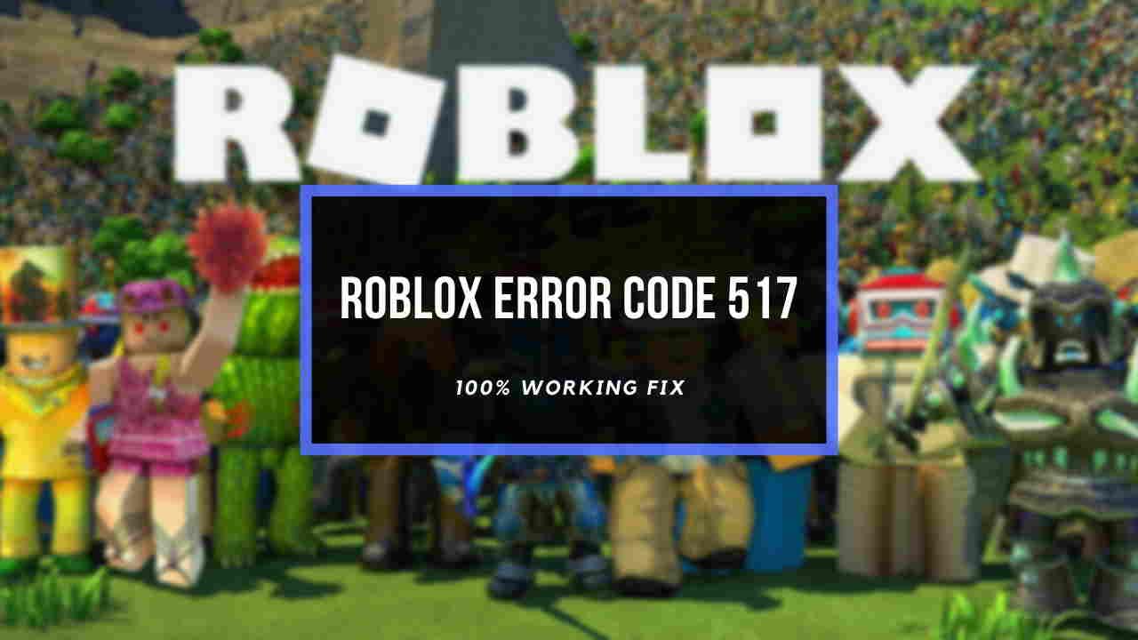Fix Roblox error code 517
